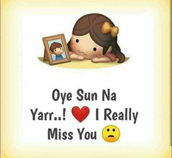 ❤miss you😔😔 - Oye Sun Na Yarr . . ! I Really Miss You - ShareChat