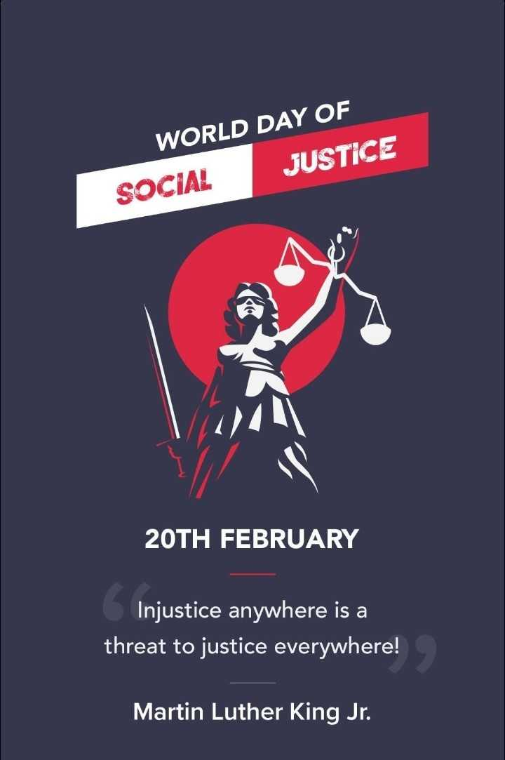 ⚖️ વિશ્વ સામાજિક ન્યાય દિવસ - WORLD DAY OF JUSTICE SOCIAL 20TH FEBRUARY Injustice anywhere is a threat to justice everywhere ! Martin Luther King Jr . - ShareChat