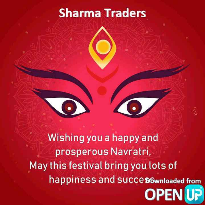जय मां - Sharma Traders Wishing you a happy and prosperous Navratri , May this festival bring you lots of happiness and succe Downloaded from OPEN UP - ShareChat