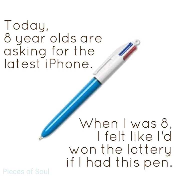 My Life My Wish - Today , 8 year olds are asking for the latest iPhone . When I was 8 , I felt like I ' d won the lottery if I had this pen . Pieces of Soul - ShareChat