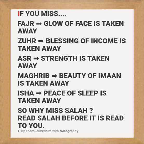 🌷subhan allah🌷 - IF YOU MISS . . . . FAJR - GLOW OF FACE IS TAKEN AWAY ZUHR - BLESSING OF INCOME IS TAKEN AWAY ASR - STRENGTH IS TAKEN AWAY MAGHRIB - BEAUTY OF IMAAN IS TAKEN AWAY ISHA - PEACE OF SLEEP IS TAKEN AWAY SO WHY MISS SALAH ? READ SALAH BEFORE IT IS READ TO YOU . y By shamuelibrahim with Notegraphy - ShareChat