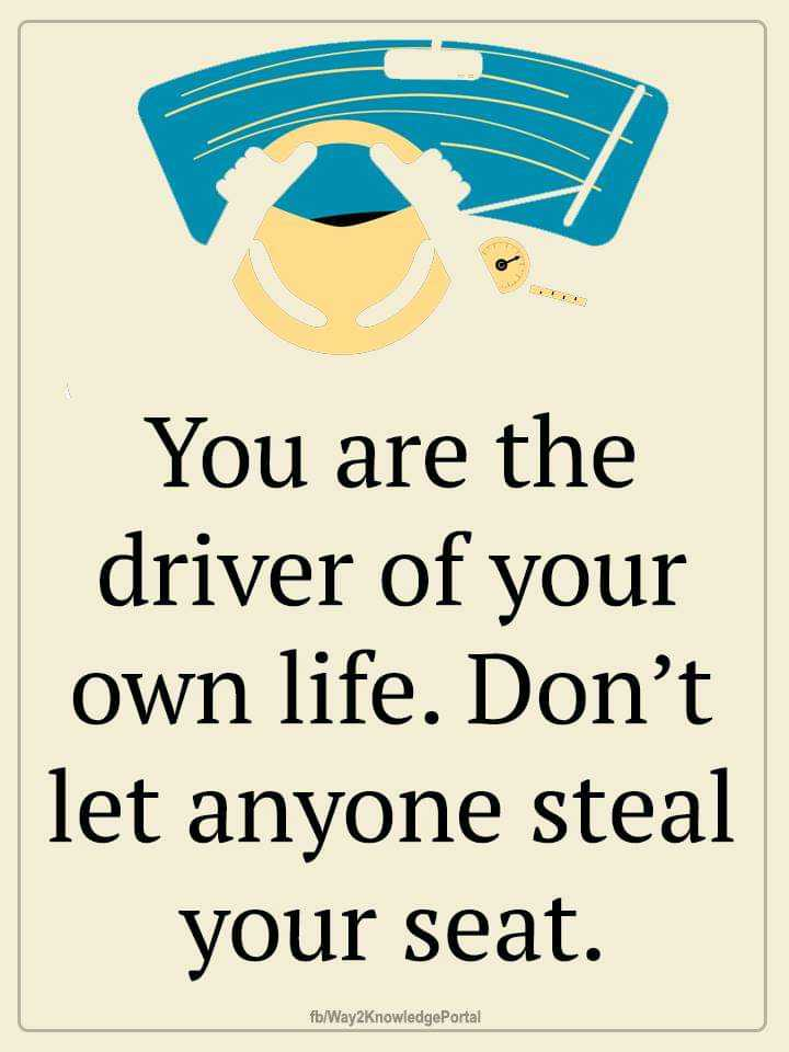 வாழ்க்கை 🌿🌿🌿 - You are the driver of your own life . Don ' t let anyone steal your seat . fb / Way2KnowledgePortal - ShareChat