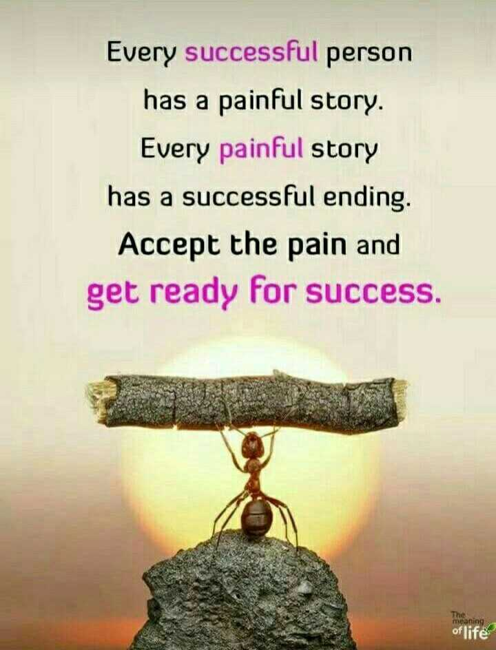 """my thoughts"" - Every successful person has a painful story . Every painful story has a successful ending . Accept the pain and get ready for success . meaning of life - ShareChat"