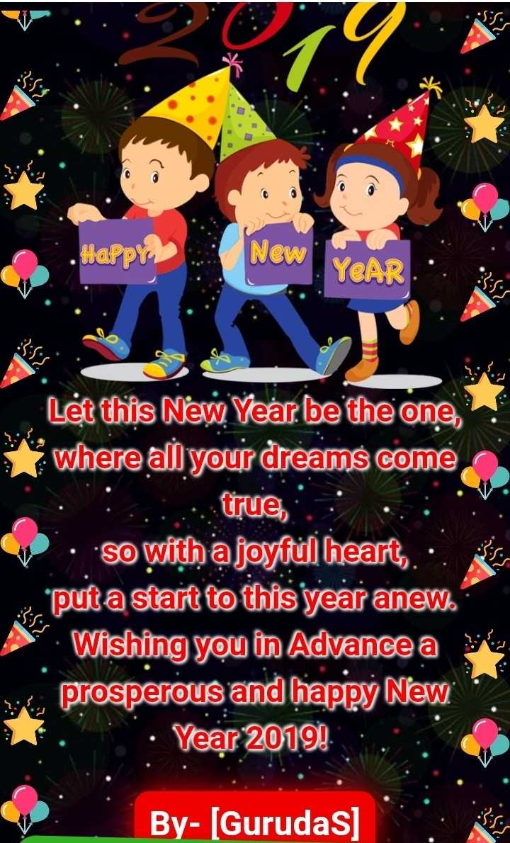 🙋♀️ എൻ്റെ സ്റ്റാറ്റസുകൾ - Happy New YEAR . Let this New Year be the one , where all your dreams come , 1 . true , 2 . So with a joyful heart , . . . puta start to this year anew . Wishing you in Advance a prosperous and happy New · Year 2019 , By - [ Gurudas ] - ShareChat