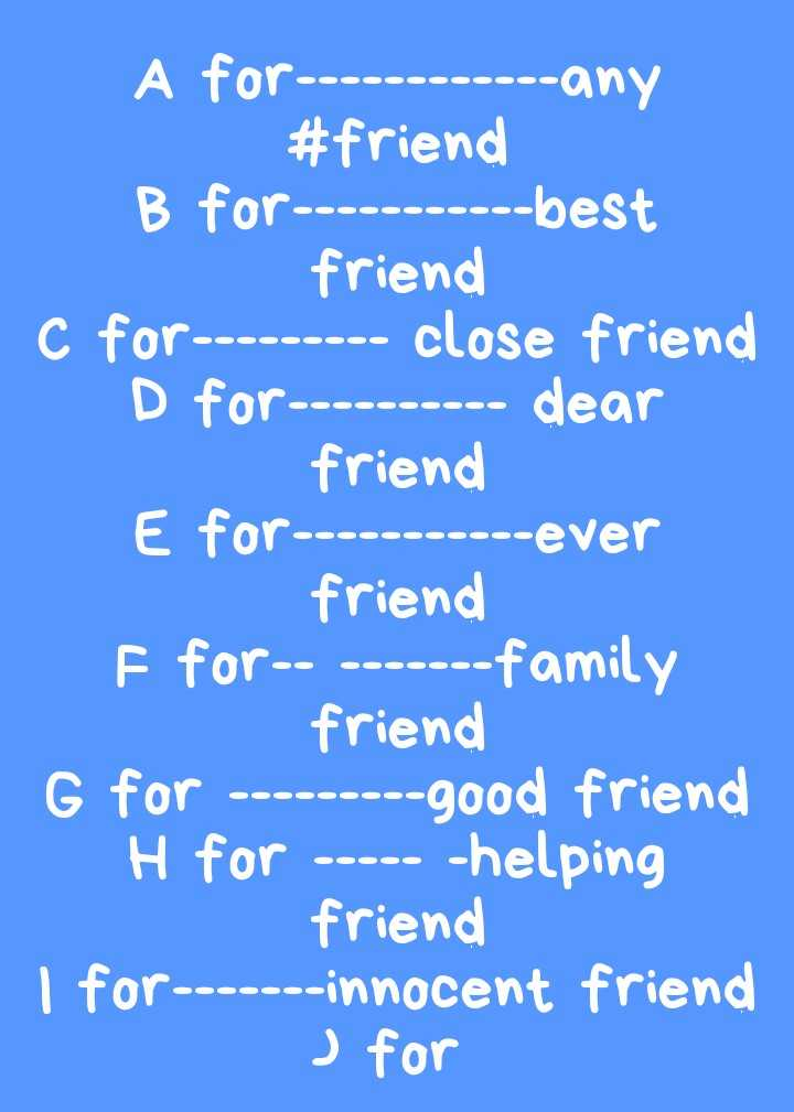 😀my best💛friend😀 - C For for friend over A for - - - - - - - - - - - - any # friend B for - - - - - - - - - - - best friend C for - - - - - - - - - close friend D for - - - - - - - - - - dear friend E for - - - - - - - - - - - ever friend F for - - - - - - - - - family friend G for - - - - - - - - - good friend H for - - - - - - helping friend I for - - - - - - - innocent friend ) for - ShareChat