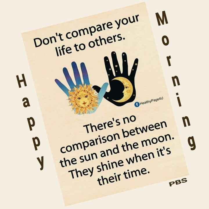 positive chinthakal - Don ' t compare your life to others . Io e HealthyPage4U There ' s no comparison between the sun and the moon . They shine when it ' s their time . PBS - ShareChat