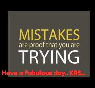 📝Quotes📝 - MISTAKES TRYING are proof that you are Have a Fabulous day . . KRS . . . - ShareChat