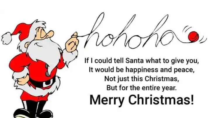 🎄मेरी क्रिसमस - Bohohoho If I could tell Santa what to give you , It would be happiness and peace , Not just this Christmas , But for the entire year . Merry Christmas ! - ShareChat