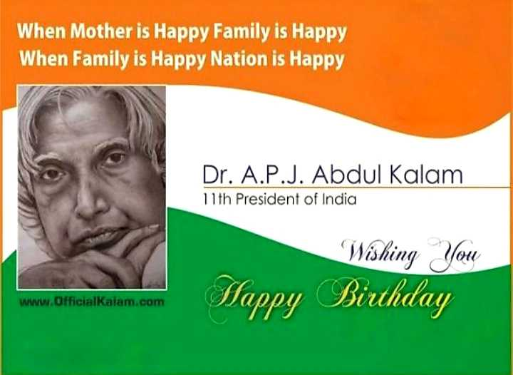 Happy birthday APJ Kalam - When Mother is Happy Family is Happy When Family is Happy Nation is Happy Dr . A . P . J . Abdul Kalam 11th President of India Wishing you Happy Birthday www . OfficialKalam . com - ShareChat