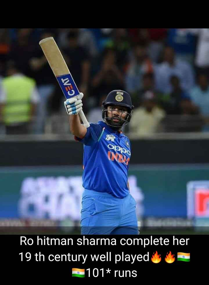 Ind vs Pak - 11C AT Oppo Ro hitman sharma complete her 19 th century well played . 101 * runs  - ShareChat