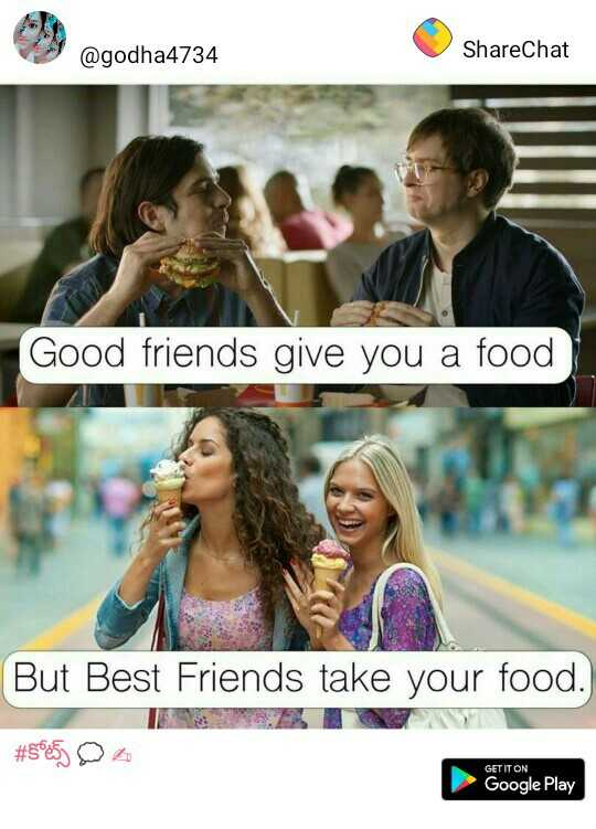 super simbalas - @ godha4734 ShareChat Good friends give you a food But Best Friends take your food . # 5005 ) QA GET IT ON Google Play - ShareChat