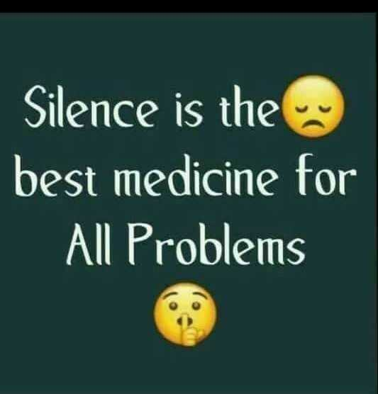 entepazhayaphoto - Silence is the best medicine for All Problems - ShareChat