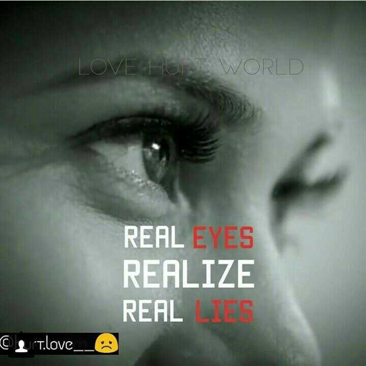 💗 - LOVE HC WORLD REAL EYES REALIZE REAL LIES Cert . love _ _ - ShareChat