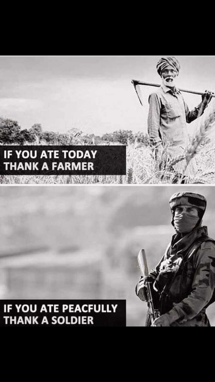 #respect - IF YOU ATE TODAY THANK A FARMER IF YOU ATE PEACFULLY THANK A SOLDIER - ShareChat