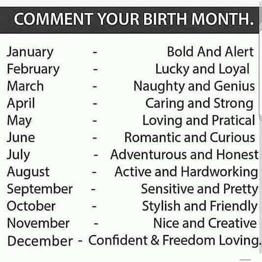 फोटू आले स्टेटस - COMMENT YOUR BIRTH MONTH . May January Bold And Alert February Lucky and Loyal March Naughty and Genius April Caring and Strong Loving and Pratical June - Romantic and Curious July - Adventurous and Honest August - Active and Hardworking September - Sensitive and Pretty October Stylish and Friendly November Nice and Creative December - Confident & Freedom Loving . - ShareChat