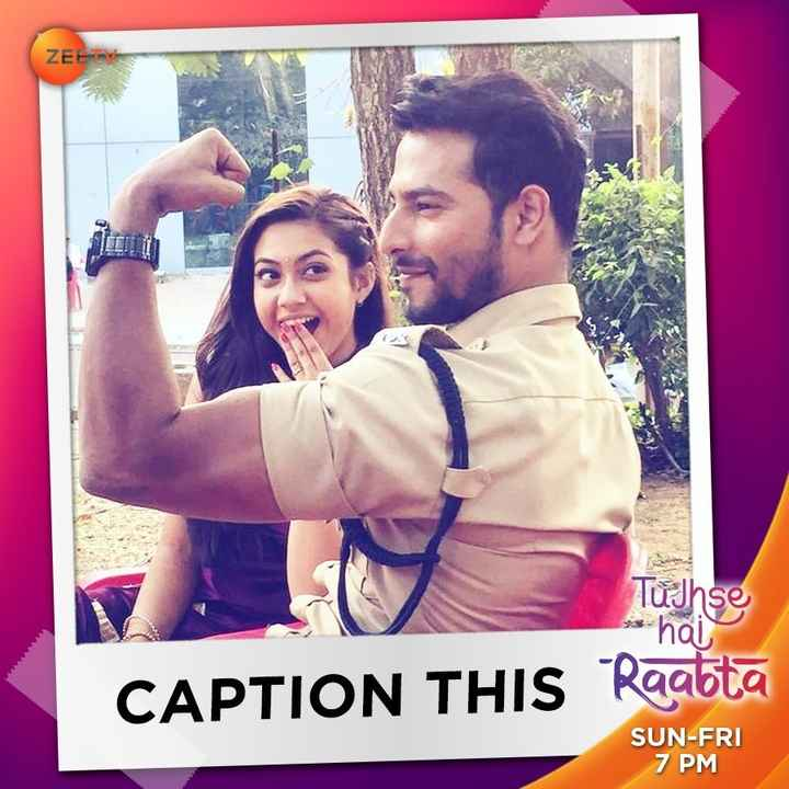 📺TV सीरियल - ZEE Tujhse - hal CAPTION THIS Raatta SUN - FRI 7 PM - ShareChat
