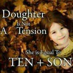international girl child day - Doughter A Tension Is Not She is Equal To TEN + SON - ShareChat