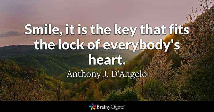 prashu 😀 - Smile , it is the key that fits the lock of everybody ' s heart . Anthony J . D ' Angelo BrainyQuote - ShareChat