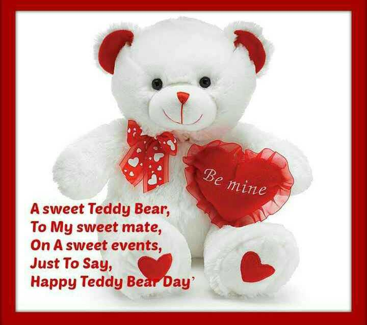 🧸 10 Feb - Teddy Day - Be mine A sweet Teddy Bear , To My sweet mate , On A sweet events , Just To Say , Happy Teddy Bear Day ' - ShareChat