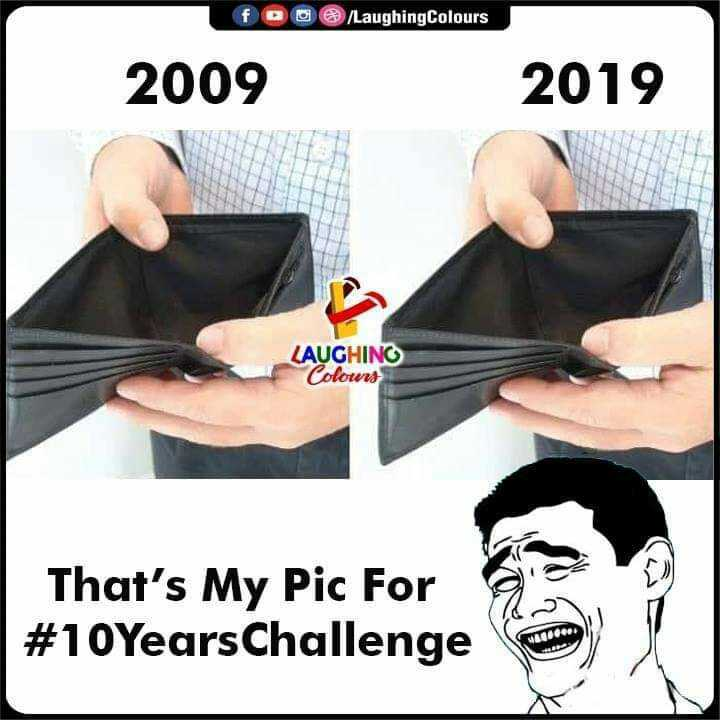 10yearschallange - DO / LaughingColours 2009 2019 LAUGHING Colours That ' s My Pic For # 10Years Challenge 14000 - ShareChat