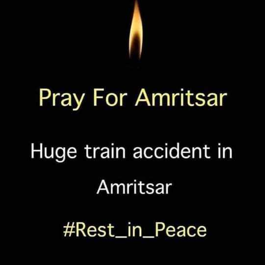 ଅମୃତସର ଟ୍ରେନ ଦୁର୍ଘଟଣା - Pray For Amritsar Huge train accident in Amritsar # Rest _ in _ Peace - ShareChat