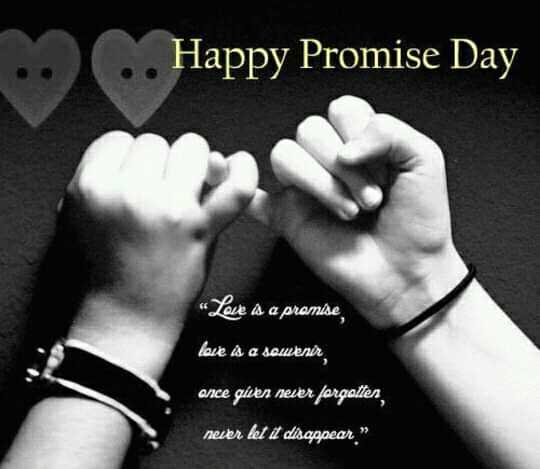 "💏 11 Feb - Promise Day - . . . Happy Promise Day Love as a promise love A a sourir ance given never forgotten neser ket i disagpear . "" - ShareChat"