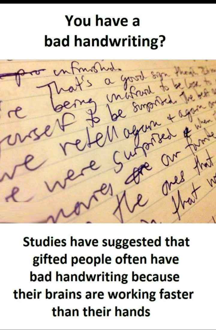 facts - You have a bad handwriting ? pro informohd That ' s a good from the al re berra máfrard to be leto Ebe sinonded . The best arrerf heren agura tagaura w e were cunorded when That w ones that are Are ar time e Studies have suggested that gifted people often have bad handwriting because their brains are working faster than their hands - ShareChat
