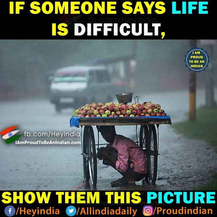 life goals - IF SOMEONE SAYS LIFE IS DIFFICULT , fb . com / Hevindia I AM PROUD TO BE AN INDIAN fb . com / HeyIndia IAmProudToBeAnIndian . com SHOW THEM THIS PICTURE f / Heyindia / Allindiadaily / Proudindian - ShareChat