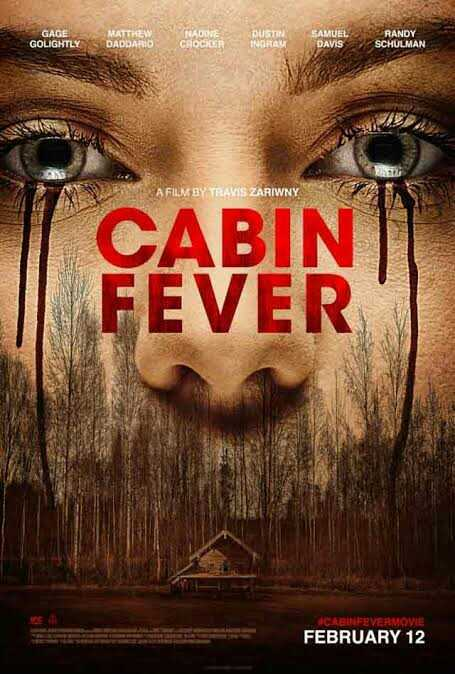 📽️ બોલીવુડ સમાચાર - GAGES MATTHEW GOLIGHTLYS DADDARIO NADINE CROCKER DUSTIN INGRAM SAMUEL DAVIS RANDY SCHULMAN A FILM BY TRAVIS ZARIWNY CABIN FEVER CABINFEVERMOVIE FEBRUARY 12 - ShareChat