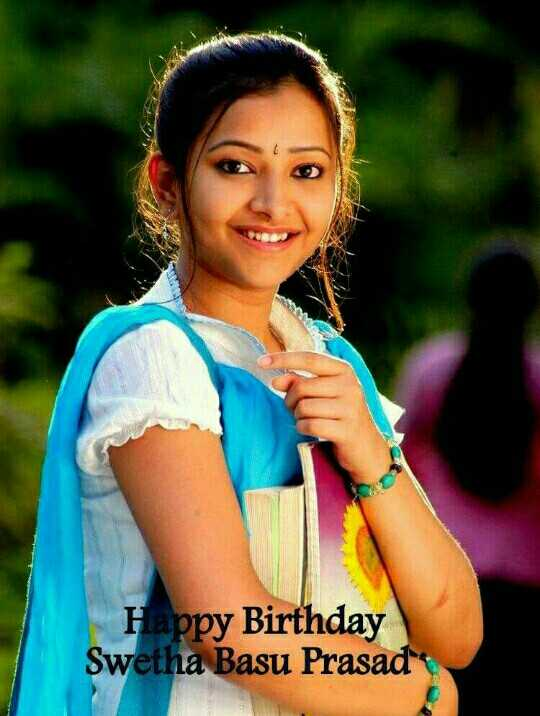 Na favourite heroine - Happy Birthday Swetha Basu Prasad - ShareChat