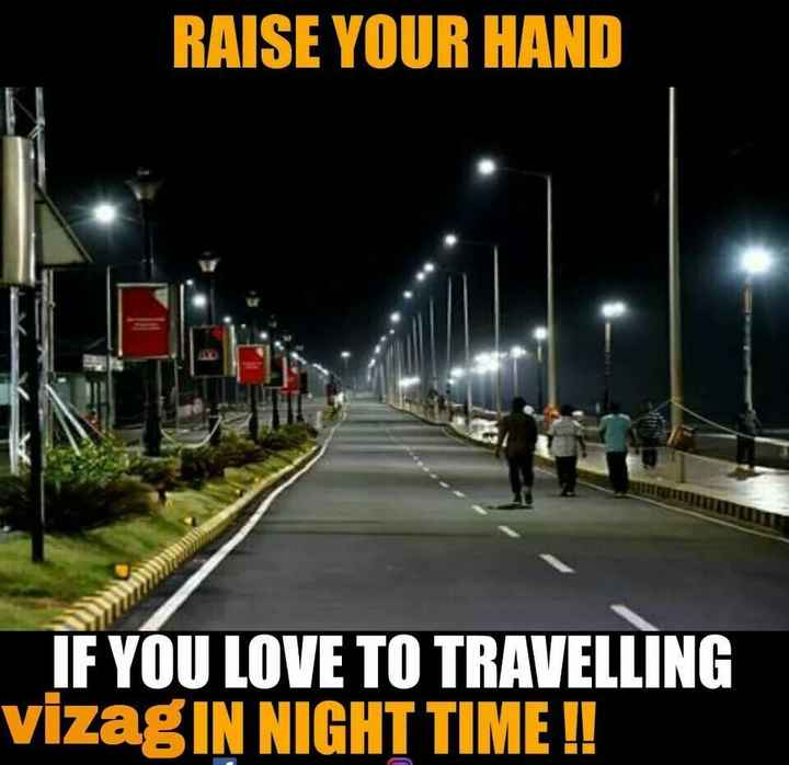 💔Nenu Na feeling's💔 - RAISE YOUR HAND IF YOU LOVE TO TRAVELLING vizag IN NIGHT TIME ! ! - ShareChat