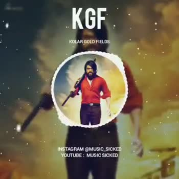 KGF - KOLAR GOLD FIELDS INSTAGRAM @ MUSIC _ SICKED YOUTUBE : MUSIC SICKED KOLAR GOLD FIELDS INSTAGRAM @ MUSIC _ SICKED YOUTUBE : MUSIC SICKED - ShareChat