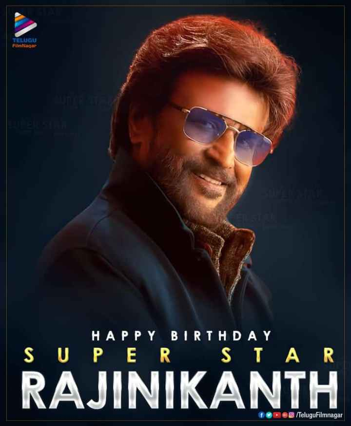 🎂సూపర్ 🌟రజనీకాంత్ బర్తడే 🎁🎈 - TELUGU FilmNagar HAPPY BIRTHDAY SUPER STAR RAJINIKANTH G ſTeluguFilmnagar - ShareChat