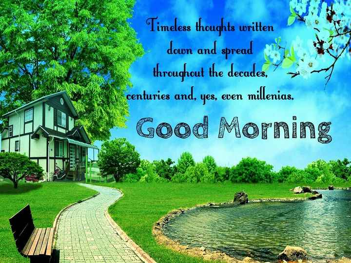 .., - Timeless thoughts written own and sbrea roughout the decades , centuries and, yes, ebern mullenias Good Morning - ShareChat