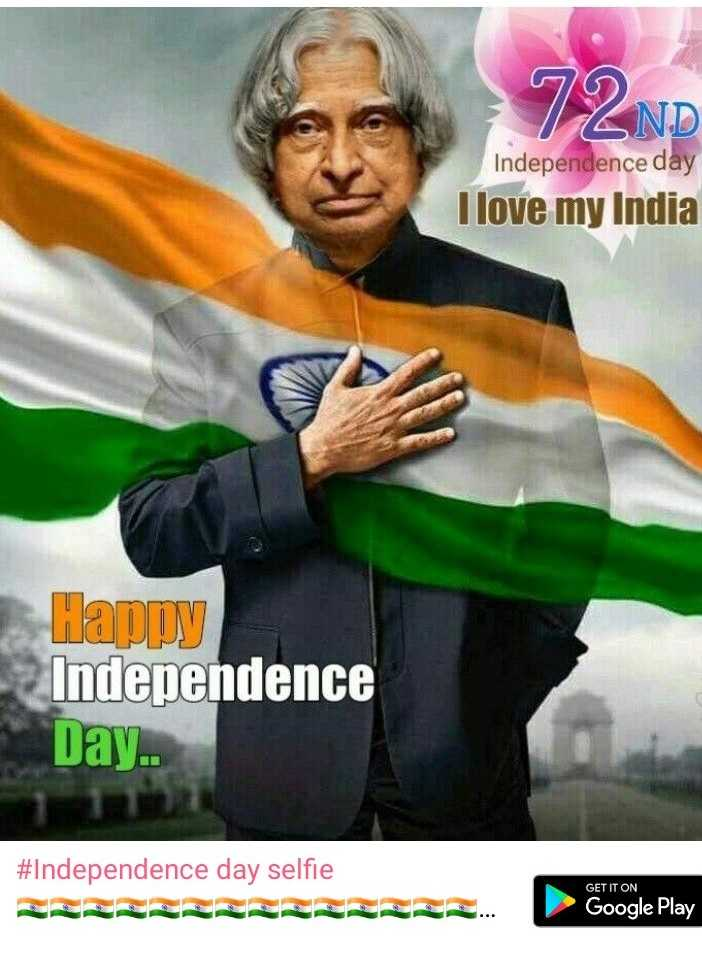Independence day status - Independence day I love my India Happy Indenendence Day #Independence selfie GET IT ON Google Play - ShareChat
