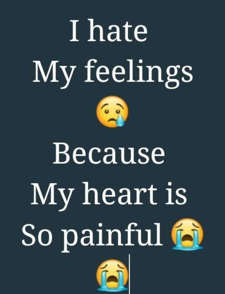 love failure - I hate My feelings Because heart is So painful - ShareChat