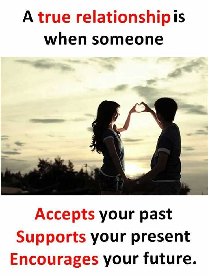 लव्ह टेम्प्लेट्स - A true relationship is when someone Accepts your past Supports present Encourages future . - ShareChat
