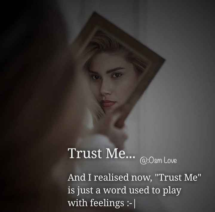 My Feelings - Trust Me . @ : Osm Love And I realised now , is just a word used to play with feelings - ShareChat