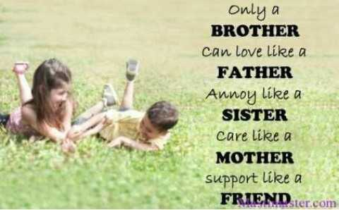 brothers - Only a BROTHER can love like a FATHER Annoy like a SISTER care like a MOTHER support like a FRIEND . ter . com - ShareChat
