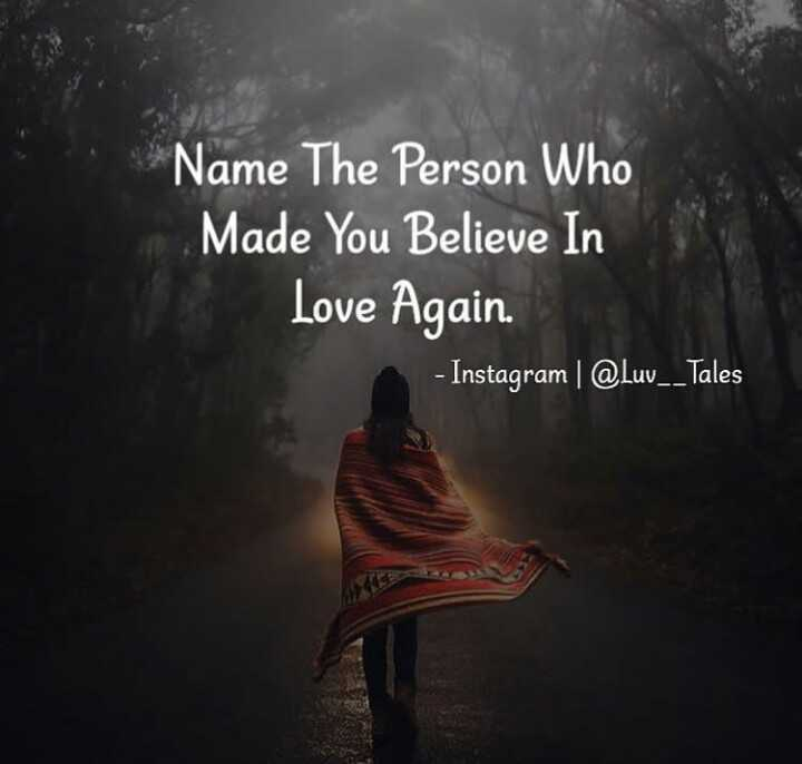 लव्ह टेम्प्लेट्स - Name The Person Who Made You Believe In Love Again - Instagram   @ Luv _ _ Tales - ShareChat