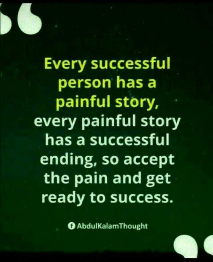 all the best - Every successful person has a painful story , every painful story has a successful ending , so accept the pain and get ready to success . O AbdulKalamThought - ShareChat
