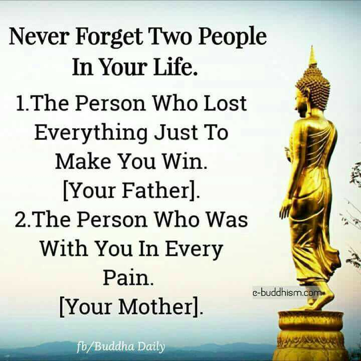 FIFA 2018 - Never Forget Two People In Your Life . 1 . The Person Who Lost Everything Just To Make You Win . [ Your Father ] . 2 . The Person Who Was With You In Every Pain . [ Your Mother ) . c - buddhism . com fb / Buddha Daily - ShareChat