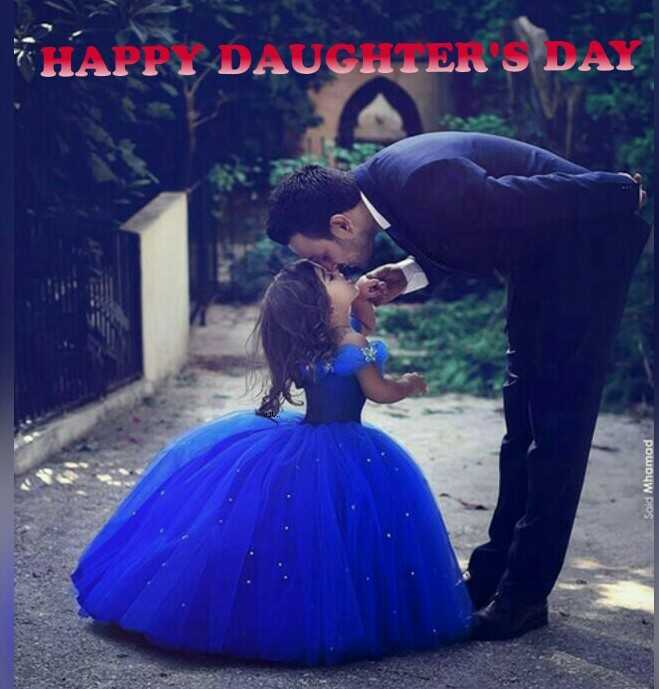 happy daughters day💐💐 - THAPP . DAUGHTER S DAY Said Mhamad - ShareChat