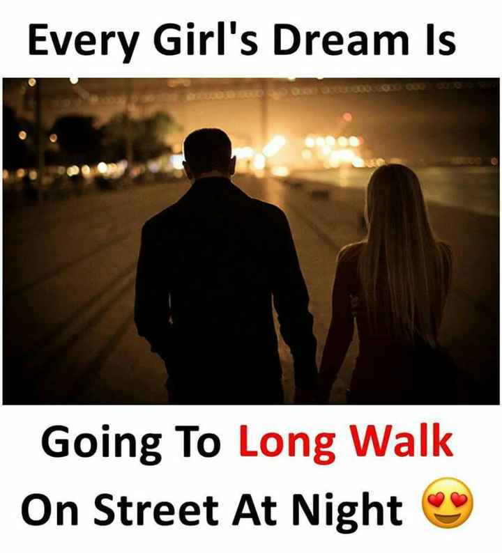 ente agraham - Every Girl ' s Dream Is Going To Long Walk On Street At Night - ShareChat