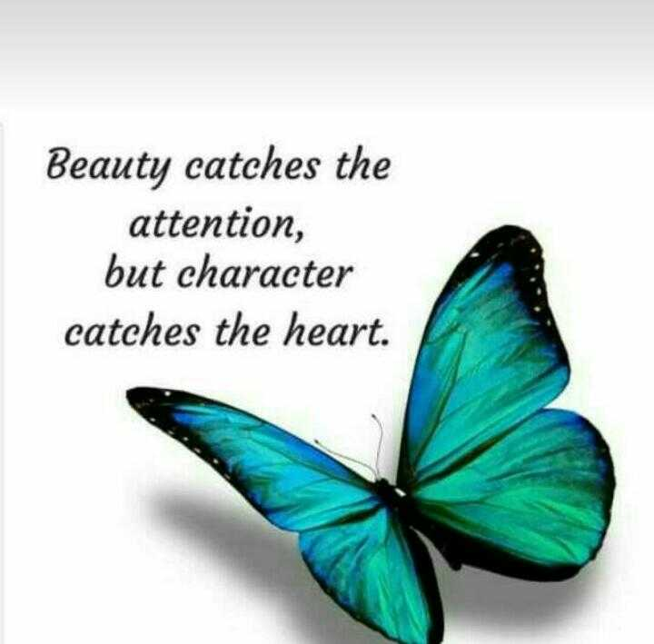 yes correct thaaaa... - Beauty catches the attention , but character catches the heart . - ShareChat