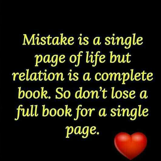 ನನ್ ಲೈಫ್ - Mistake is a single page of life but relation is a complete book . So don ' t lose a full book for a single page . - ShareChat