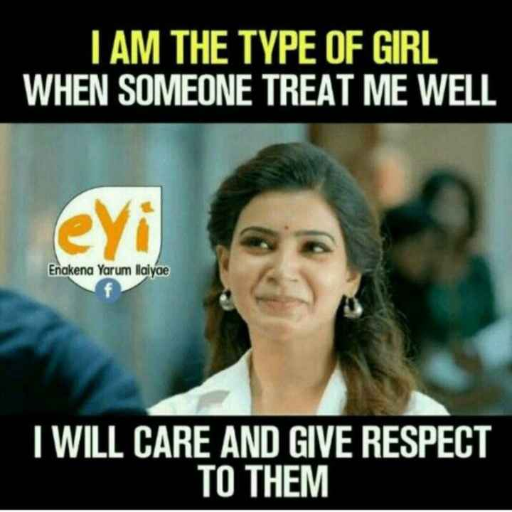 Nenu - I AM THE TYPE OF GIRL WHEN SOMEONE TREAT ME WELL Enakena Yarum Ilaiyae I WILL CARE AND GIVE RESPECT TO THEM - ShareChat