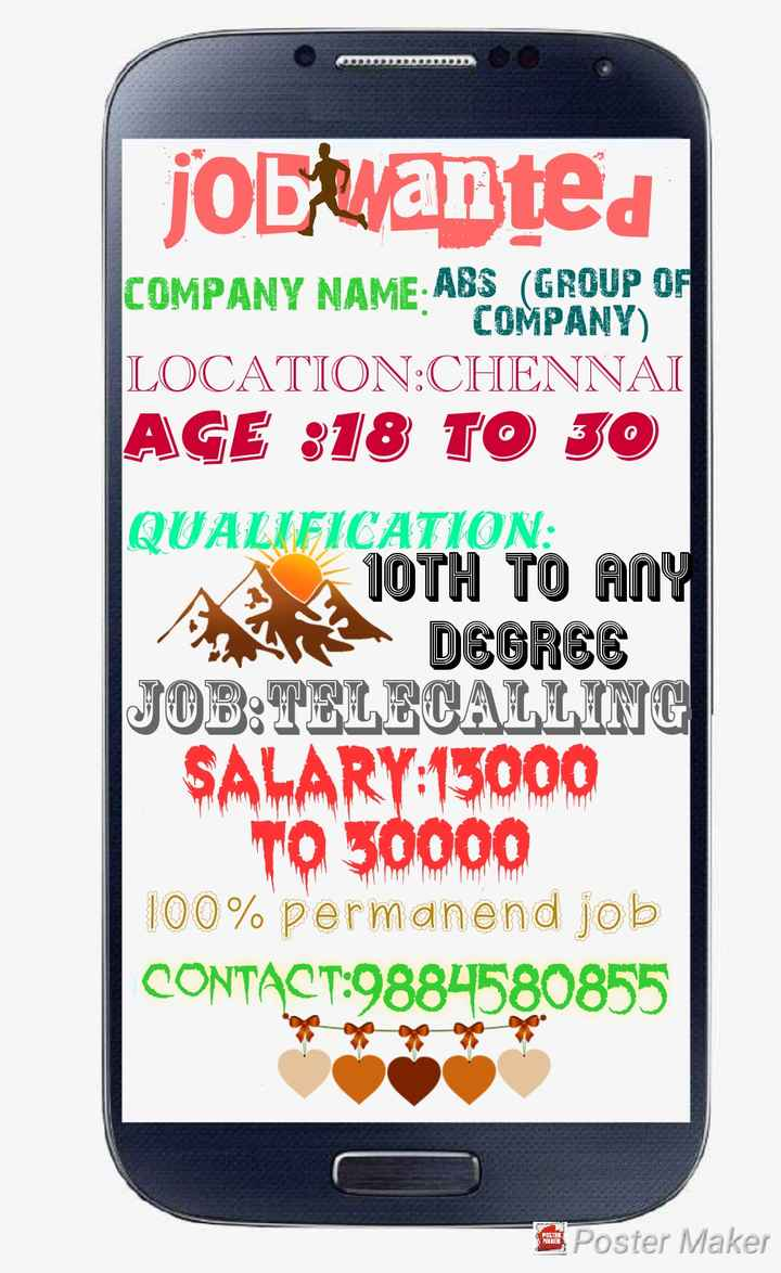 💁♀️வேலை வாய்ப்பு குறிப்புகள்💁♀️ - job wanted COMPANY NAME ABS ( GROUP OF 1 . COMPANY ) LOCATION : CHENNAI AGE : 18 TO 30 QUALIFICATION : IOTH TO ANY DEGREE JOB : TELECALLING SALARY : 15000 TO 30000 100 % permanend job CONTACT : 9884580855 Poster Maker - ShareChat