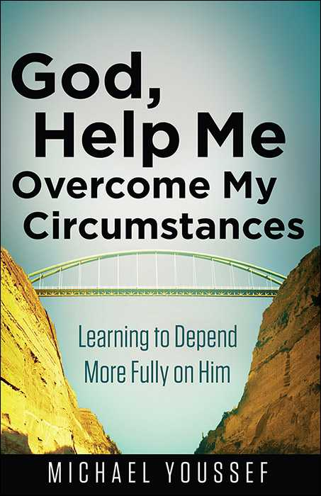 ✌️నేటి నా స్టేటస్ - God , Help Me Overcome My Circumstances Learning to Depend More Fully on Him MICHAEL YOUSSEF - ShareChat
