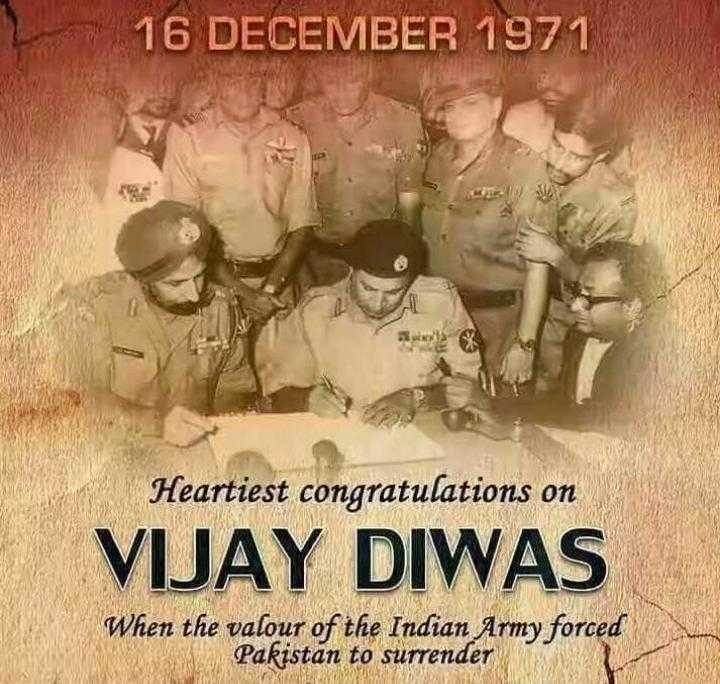 विजय दिवस - 16 DECEMBER 1971 Heartiest congratulations on VIJAY DIWAS When the valour of the Indian Army forced Pakistan to surrender - ShareChat